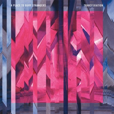A Place to Bury Strangers - Transfixiation - LP