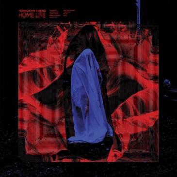 Horror My Friend - Home Life - Blue Vinyl LP