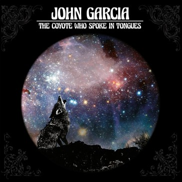 John Garcia - The Coyote Who Spoke In Tongues - LP