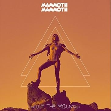 Mammoth Mammoth - Mount The Mountain - LP