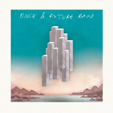 Once & Future Band - Once & Future Band - LP