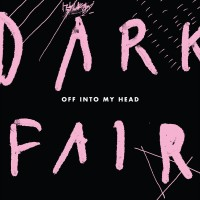 Dark Fair - Off Into My Head - LP