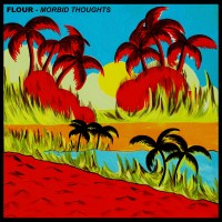 Flour - Morbid Thoughts - Sunset Red Vinyl LP