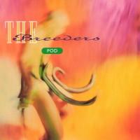 The Breeders - Pod - LP