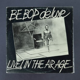 Be Bop Deluxe - Live! In The Air Age ‎- 2xLP (used)