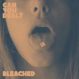 Bleached - Can You Deal? - EP
