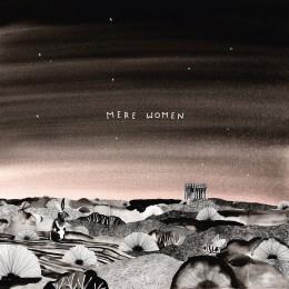 Mere Women - Big Skies - LP