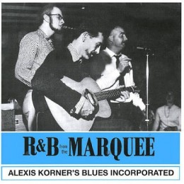 Alexis Korner's Blues Incorporated - R&B From The Marquee - 140g LP