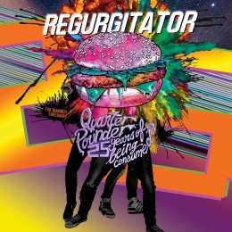 Regurgitator -  Quarter Pounder - 25 Years of Being Consumed (The Warner Takeaway) - Silver Vinyl LP