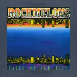 Rockmelons - Tales of the City - LP (used)